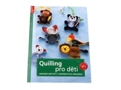 Kniha Quilling pro děti